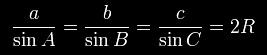 \frac{a}{\sin A} = \frac{b}{\sin B} = \frac{c}{\sin C} = 2R,